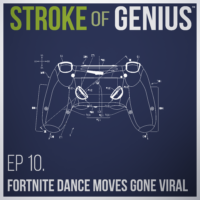 Episode 10 – Fortnite Dance Moves Gone Viral