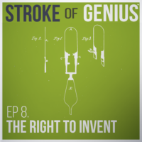 Episode 8 – The Right to Invent