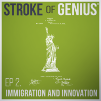 Episode 2 – Ideas of All Origins: Immigration and Innovation