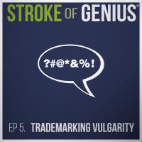 Episode 5 – Trademarking Vulgarity