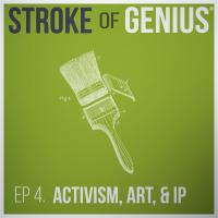 Episode 3 – Activism, Art, and IP