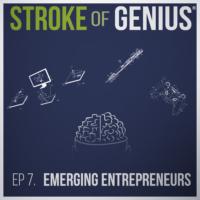 Episode 7 – Emerging Entrepreneurs