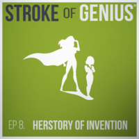 Episode 8 – Herstory of Invention